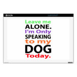 """Only Speaking To My Dog Today #2 17"""" Laptop Decals"""