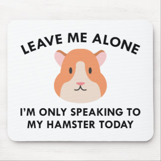 Only Speaking To My Hamster Mouse Pad