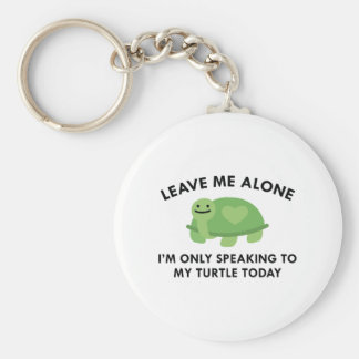 Only Speaking To My Turtle Keychain