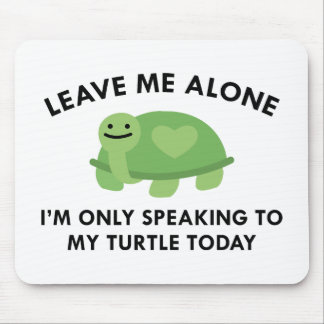 Only Speaking To My Turtle Mouse Pad