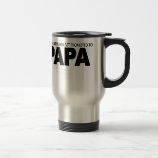 Only The Best dads Get Promote to Papa T-Shirts.pn Travel Mug