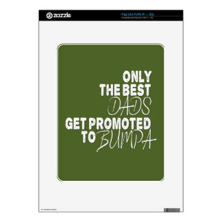 Only the Best Dads Get Promoted to BUMPA Skin For The iPad