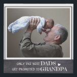 """Only The Best Dads Get Promoted To Grandpa Photo Faux Canvas Print<br><div class=""""desc"""">Custom Photo canvas art with the quote 'Only The Best Dads Get Promoted To Grandpa' to make the new grandfather feel special . A unique gift for father's day , grandparents day and grandpa birthday.</div>"""