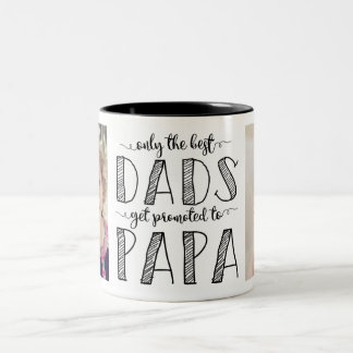 Only The Best Dads Get Promoted to Papa Two-Tone Coffee Mug