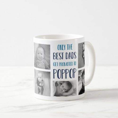 Only the Best Dads Get Promoted to Poppop Photo Coffee Mug