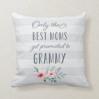 Only the Best Moms Get Promoted to Grammy Throw Pillow
