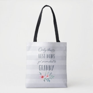 Only the Best Moms Get Promoted to Grammy Tote Bag
