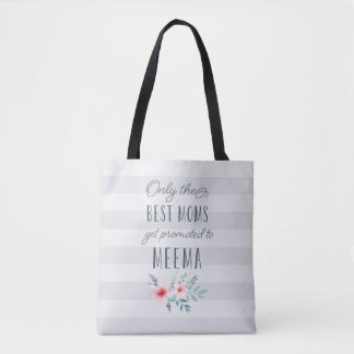 Only the Best Moms Get Promoted to Meema Tote Bag