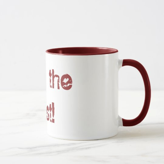 Only the best! mug