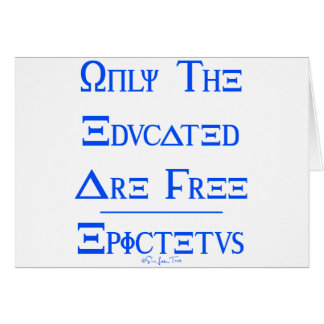 Only the Educated are Free Card
