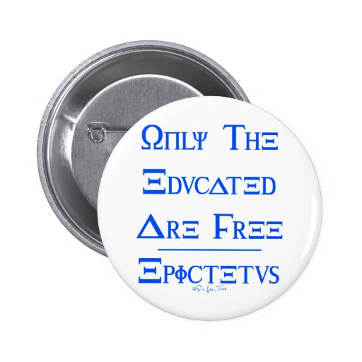 Only the Educated are Free Pinback Buttons