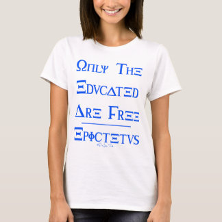 Only the Educated are Free T-Shirt
