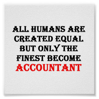 Only The Finest Become Accountant Poster