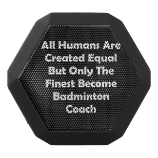 Only The Finest Become Badminton Coach Black Bluetooth Speaker