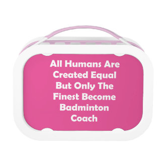 Only The Finest Become Badminton Coach Lunch Box