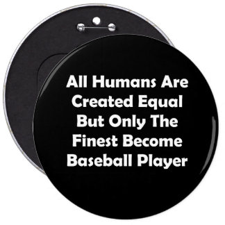 Only The Finest Become Baseball Player Pinback Button