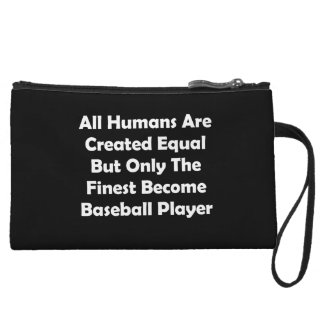 Only The Finest Become Baseball Player Wristlet