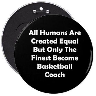 Only The Finest Become Basketball Coach Pinback Button
