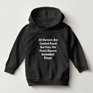 Only The Finest Become Basketball Player Hoodie