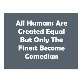 Only The Finest Become Comedian Postcard