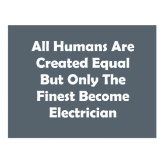 Only The Finest Become Electrician Postcard