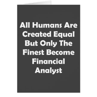 Only The Finest Become Financial Analyst Card