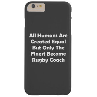 Only The Finest Become Rugby Coach Barely There iPhone 6 Plus Case