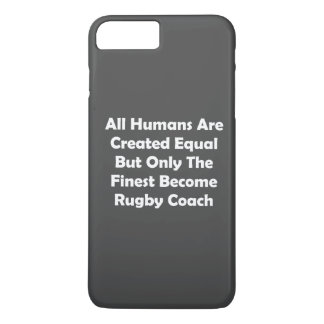 Only The Finest Become Rugby Coach iPhone 7 Plus Case