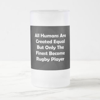 Only The Finest Become Rugby Player Frosted Glass Beer Mug