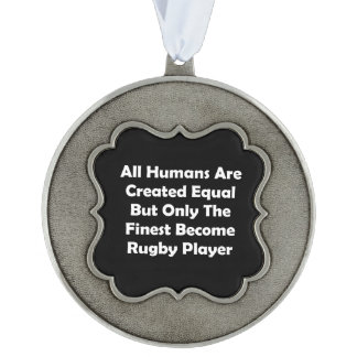 Only The Finest Become Rugby Player Pewter Ornament