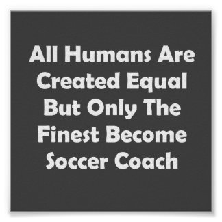 Only The Finest Become Soccer Coach Poster