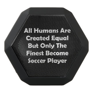 Only The Finest Become Soccer Player Black Bluetooth Speaker