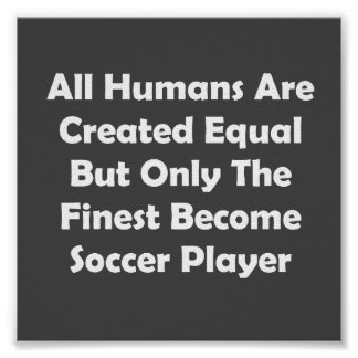 Only The Finest Become Soccer Player Poster