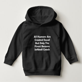 Only The Finest Become Softball Coach Hoodie