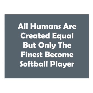 Only The Finest Become Softball Player Postcard