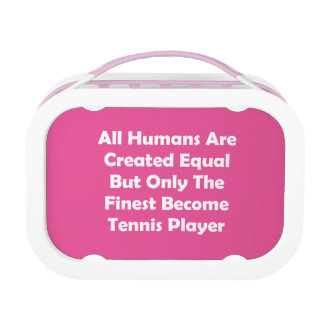 Only The Finest Become Tennis Player Lunch Box