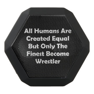 Only The Finest Become Wrestler Black Bluetooth Speaker