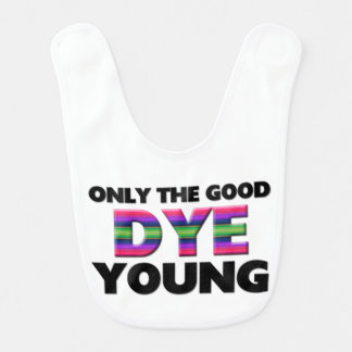 Only The Good Dye Young Baby Bib