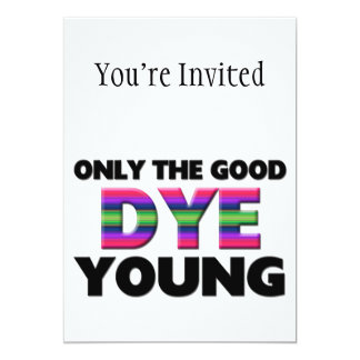 Only The Good Dye Young Cards