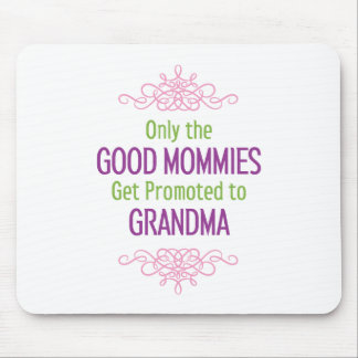 Only the Good Mommies Get Promoted to Grandma Mouse Pad