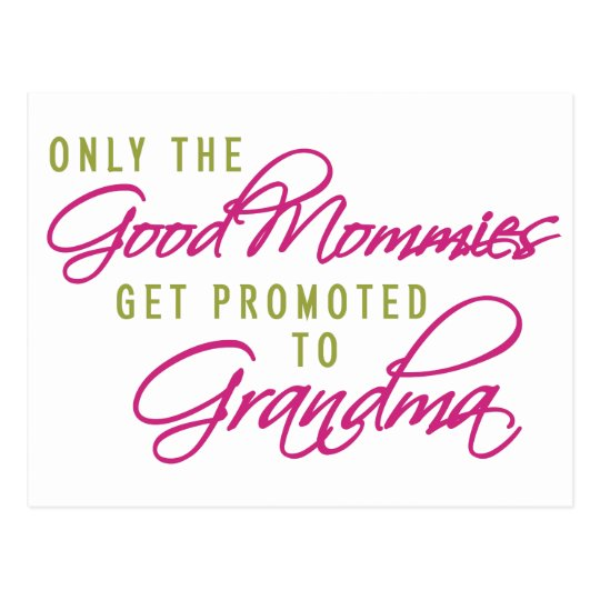 Only the Good Mommies Get Promoted to Grandma Postcard