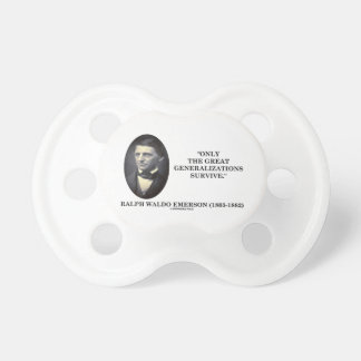 Only The Great Generalizations Survive Emerson Pacifier