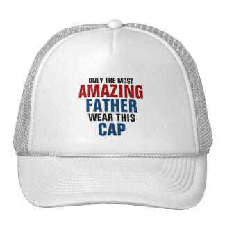 Only the most amazing father wear this cap trucker hat