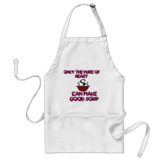 Only The Pure of Heart Can Make Good Soup Adult Apron