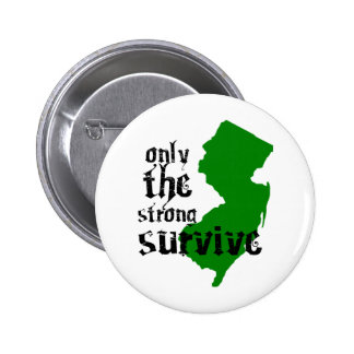Only The Strong Survive Pinback Button