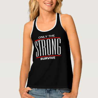 Only The Strong Survive Tank Top