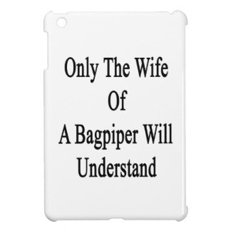 Only The Wife Of A Bagpiper Will Understand Case For The iPad Mini