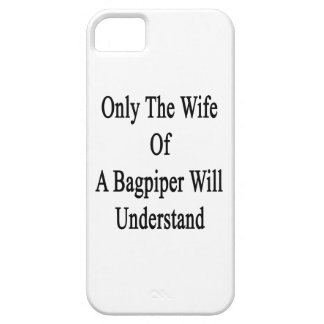 Only The Wife Of A Bagpiper Will Understand iPhone SE/5/5s Case