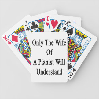 Only The Wife Of A Pianist Will Understand Bicycle Playing Cards