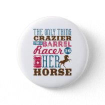 Only Thing Crazier Than Barrel Racer Is Her Horse Button